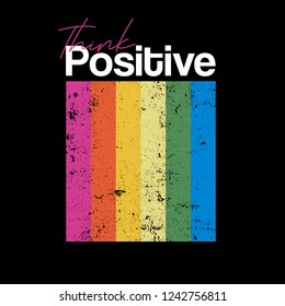 Think positive typography slogan for t shirt printing, tee graphic design.