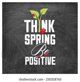 Think Spring Typography Background on Chalkboard