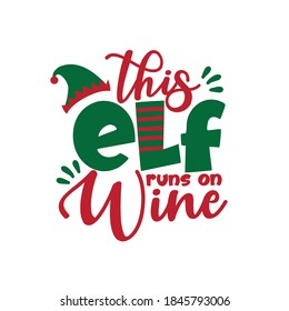 This ELF runs on wine - funny greeting for Chrsitmas. Good for T shirt print, greeting card, poster, label, and other gifts design.