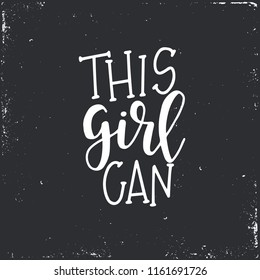 This girl can Hand drawn typography poster or cards. Conceptual handwritten phrase.T shirt hand lettered calligraphic design. Inspirational vector
