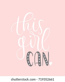 This girl can Vector poster with phrase and decor elements. Feminism slogan. Isolated typography card. Design for t-shirt and prints.