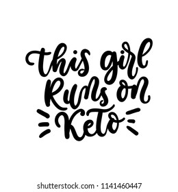 This girl runs on keto inspirarional lettering inscription isolated on white background.