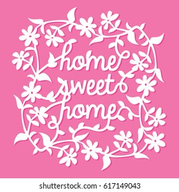 This image is a vintage paper cut home sweet home phrase in flowers vine frame.
