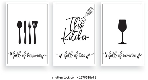 This kitchen is full of happiness, full of love, full of memories, vector. Scandinavian minimalist wall art design. Three pieces poster design. Fork, spoon and wine glass illustration. Wall artwork
