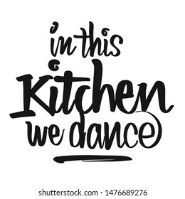 In This Kitchen We Dance handwritten lettering. Printable Kitchen art sign for Food and Cook topics.