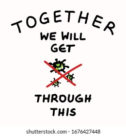In this together. Corona virus covid 19 infographic. Community world wide help social media clipart. Viral pandemic support message. Outreach we will get through this poster square banner.