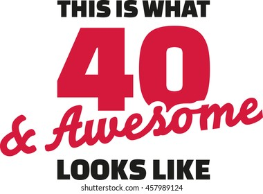 This Is What 40 And Awesome Looks Like