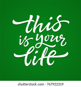 This Is Your Life - vector hand drawn brush pen lettering
