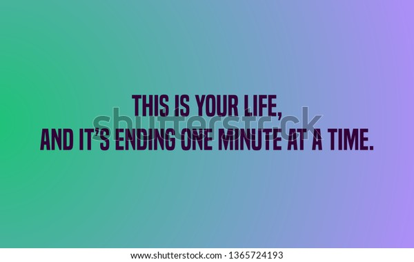 this your lifeand ending give minute stock image now
