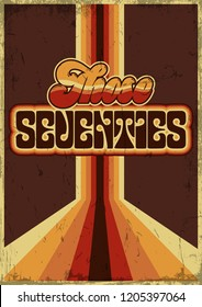 Those Seventies. Vector Vintage Poster from the 1970s. Grunge Background