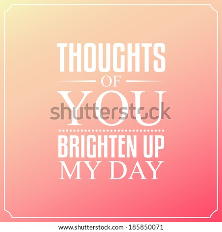 Thoughts You Brighten My Day Quotes Stock Vector Royalty Free