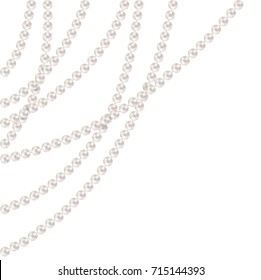 Threads of pearls. Beads. Jewelry. Beautiful vector background. Garland. Festive decoration.