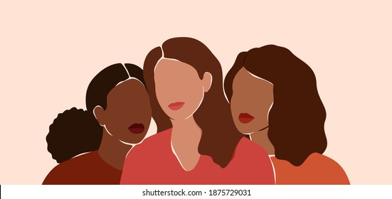 Three beautiful women with different skin colors together. African, latin and caucasian girls stand side by side. Sisterhood and females friendship.  Vector illustration for International Women's day
