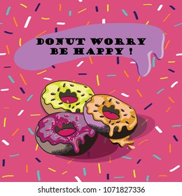 Three donuts. Donut worry be happy. Vector illustration three donuts on pink sugar glaze with colorful sprinkling.