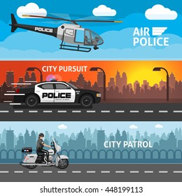 Three horizontal flat police banner set with descriptions of air police city pursuit and city patrol vector illustration