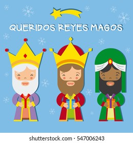 three kings of orient.Dear wise men written in Spanish