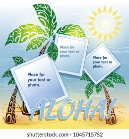 Three square frames for photo or text on the background of the sammer Hawaiian landscape with the sea, beach and palm trees. Stylization to the national Hawaiian pattern. Vector illustration.