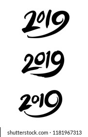 Three templates 2019 calligraphy for New Year. Black 2019 hand drawn lettering isolated on white background. Vector illustration.