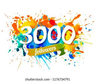 Three thousand followers. Splash paint vector inscription