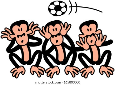 Three wise monkeys doing the opposite to what they are supposed to do, because there's a soccer ball flying above their heads. When soccer is on the air, they prefer to see, to hear and to speak