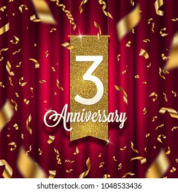 Three years anniversary golden signboard in spotlight on red curtain background and golden confetti. Vector illustration.