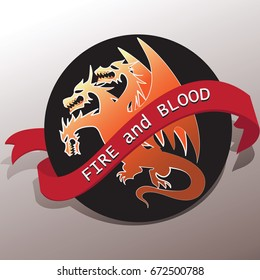 Three-headed dragon and a tape with the words FIRE and BLOOD. Emblem. Graphic design element for printing. Vector image. Sign, logos for printing on fabric or paper.