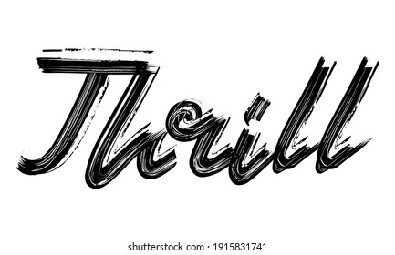 Thrill Typography Black Text Hand written Brush font drawn phrase decorative script letter on the White background for sayings