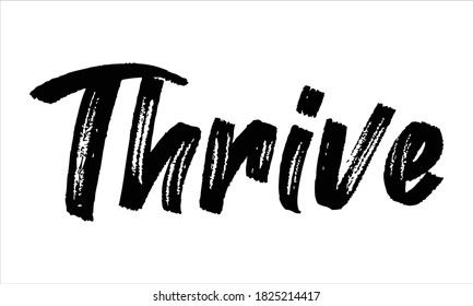 Thrive Hand drawn Brush lettering words Typography Black text and phrase isolated on the White background
