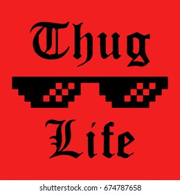 Thug Life Glasses Meme sticker. Applique, apparel, label for t-shirts, jeans, casual wear. Vector illustration