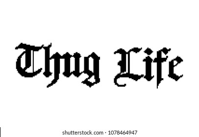 Thug life pixel text
