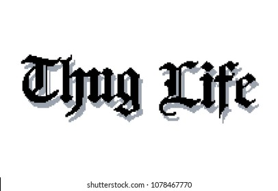 Thug life pixel text with shaddow