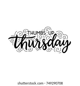 Thumbs up Thursday. Days of the Week. Hand drawn lettering for Thursday. Modern calligraphy sign. Cute template for a planner / journal / calendar. Typographic vector illustration.