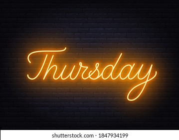 Thursday neon sign on brick wall background.