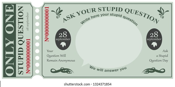 Ticket for one stupid question. Ask a Stupid Question Day