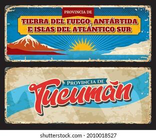 Tierra del Fuego, Antartida e Islas del Atlantico Sur and Tucuman Argentine regions vintage tin sign. provinces grunge vector plates, banners with region flag, nature landmarks and symbols