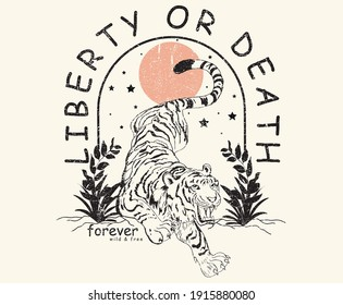 Tiger in forest with Liberty or Death forever  slogan artwork for apparel and others