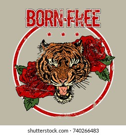 Tiger head with roses. Born free slogan. Typography graphic print, fashion drawing for t-shirts .Vector stickers,print, patches vintage rock style