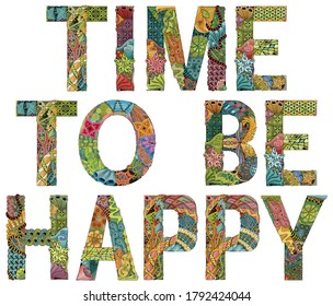 TIME TO BE HAPPY. Vector decorative zentangle object
