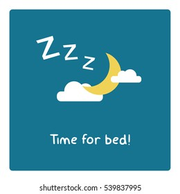 Time For Bed! (Moon Clouds and Stars Z's Sleeping Art Vector Illustration in Flat Style Design)