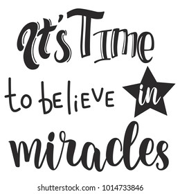 It's time to believe in miracles slogan design. Vector hand drawn illustration pink and black colors