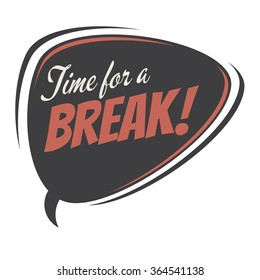 time for a break retro speech bubble