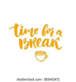 Time for a break text for social media, office posters. Positive reminder to make a pause at work. Hand lettering typography design