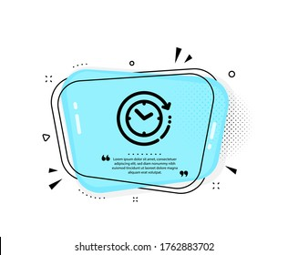 Time change icon. Quote speech bubble. Clock sign. Watch symbol. Quotation marks. Classic time change icon. Vector