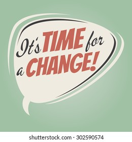 time for a change retro speech balloon