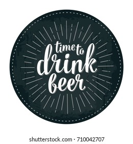 Time to drink beer lettering with rays. Vector vintage illustration on dark background. Advertising design for coaster.