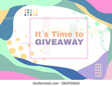 Time to giveaway poster design for social media post template. Liquid abstract background frame and geometric ornament. Vector illustration.