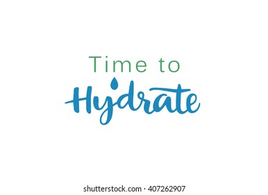 Time to hydrate. Vector handwritten motivation poster