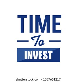 Time to Invest sign illustration design over a white background
