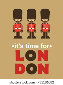 it's time for London poster with soldiers