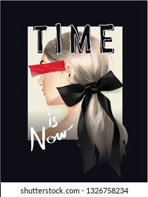 time is now slogan with girl and black ribbon hair ties illustration
